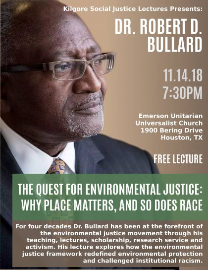 environmental justice, lecture, dr. robert bullard, why place matters, so does race, emerson unitarian universalist church, emerson uu church, racism, activism, environmental protection
