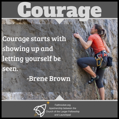 Image: A person climbs up a rock face. Text is quote from Brene Brown: Courage Starts with showing up and letting yourself be seen.