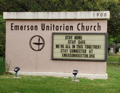 Our church sign - Stay Safe. Stay Home. We're all in this together. Stay connected at emersonhouston.org